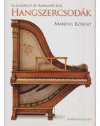 Klasszikus és romantikus hangszercsodák - Mandel Róbert