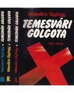 Temesvári golgota I-III. kötet - Mandics György