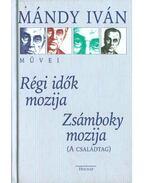 Régi idők mozija / Zsámboky mozija - Mándy Iván