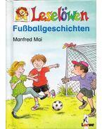 Leselöwen - Fussballgeschichten - Manfred Mai