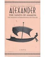 Alexander – The Sands of Ammon - Manfredi, Valerio Massimo