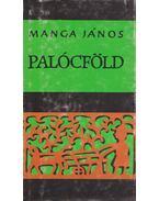 Palócföld - Manga János