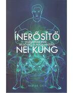 Ínerősítő Nei Kung - Egészséges inak - Belső erő és rugalmasság - Mantak Chia