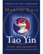 Tao Yin  -Élénkítő, egészségmegőrző és életmeghosszabbító gyakorlatok - Mantak Chia