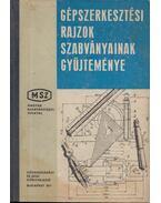 Gépszerkesztési rajzok szabványainak gyűjteménye - Mányai Tibor