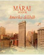 Amerika délibáb - Márai Sándor