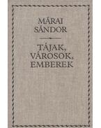 Tájak, városok, emberek - Márai Sándor