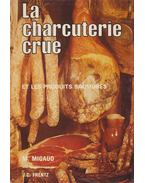 La charcuterie crue - Marcel Migaud, Jean-Claude Frentz