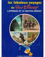 Les fabuleux voyages de Walt Disney L'Afrique et le Moyen-Orient - Marceline Pétérelle