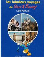 Les fabuleux voyages de Walt Disney L'Europe (I) - Marceline Pétérelle
