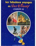 Les fabuleux voyages de Walt Disney L'Europe (II) - Marceline Pétérelle