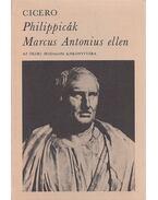 Philippicák Marcus Antonius ellen - Marcus Tullius Cicero