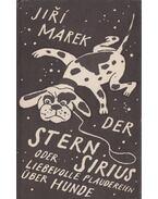 Der Stern Sirius oder liebevolle Plaudereien über Hunde - Marek, Jiri