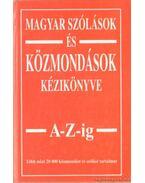 Magyar szólások és közmondások kézikönyve A-Z-ig - Margalits Ede