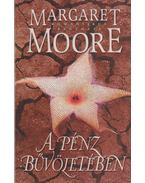 A pénz bűvöletében - Margaret Moore