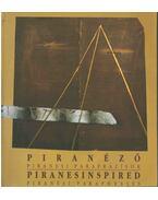 Piranéző / Piranesinspired - Margócsy István, Czére Andrea, Lengyel László