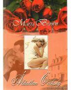 Áldatlan örökség - Maria Brown