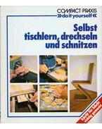 Selbst tischlern, drechseln und schnitzen - Maria Heine