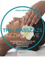A thai masszázs kézikönyve - Rugalmasság, ellazulás és belső egyensúly természetes módszerrel - Maria Mercati