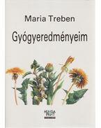Gyógyeredményeim - Maria Treben