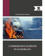 A terrorizmus elmélete és gyakorlata - Marie, Helen Maras