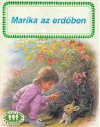 Marika az erdőben - Gilbert Delahaye, Marcel Marlier