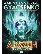 Arszen és a játék hatalma - Marina Gyacsenko; Szergej Gyacsenko