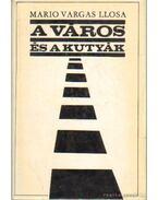 A város és a kutyák - Mario Vargas LLosa