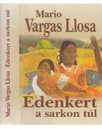Édenkert a sarkon túl - Mario Vargas LLosa
