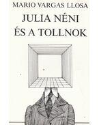 Julia néni és a tollnok - Mario Vargas LLosa