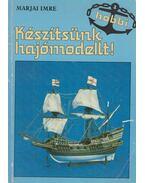 Készítsünk hajómodellt! - Marjai Imre