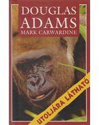 Utoljára látható - Mark Carwardine , Douglas Adams