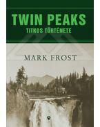 Twin Peaks titkos története - Mark Frost