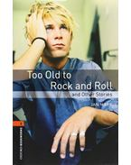 Too Old to Rock and Roll and Other Stories - Stage 2 - MARK, JAN - MOWAT, DIANE