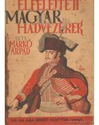 Elfelejtett magyar hadvezérek - Markó Árpád