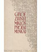 Gróf Zrinyi Miklós prózai munkái - Markó Árpád