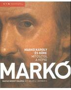 Markó Károly és köre - Mítosztól a képig - Dragon Zoltán (szerk.), Bellák Gábor, Hessky Orsolya