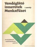 Vendéglátó ismeretek Munkafüzet I. osztály - Markovits Györgyi