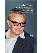 Kultúra, tudomány, társadalom - A kultúra modern eszméje - Márkus György