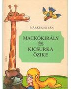 Mackókirály és a Kicsurka őzike - Márkus István