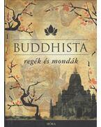 Buddhista regék és mondák - Maróczy Magda