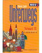 Unterwegs Neu A Német II. tankönyv - Maros Judit