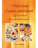 Diétás könyv Candida gombásoknak, fogyókúrázóknak - Maros Szilvia