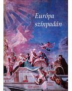 Európa színpadán - Marosi Ernő