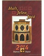 Múlt, Jelen, Jövő Baptista naptár 2004. - Marosi Nagy Lajos