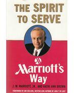 The Spirit to Serve - Marriott, J. W., Kathi Ann Brown