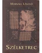 Szélketrec - Marsall László