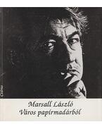 Város papírmadárból - Marsall László
