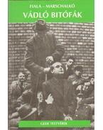 Vádló bitófák - Marschalkó Lajos, Fiala Ferenc