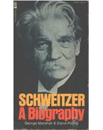 Schweitzer: A Biography - Marshall, George, David Poling